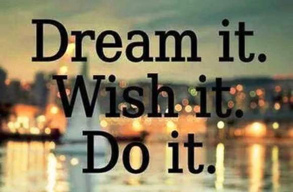 dream-it-wish-it-do-it